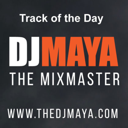 https://www.thedjmaya.com/wp-content/uploads/2016/06/DJ-Maya-Track-of-the-Day-Cover-2.jpg